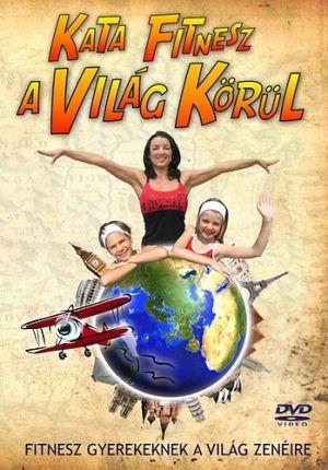 Kata fitnesz a világ körül - Fitnesz gyerekeknek a világ zenéire DVD