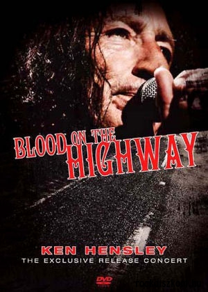Ken Hensley - Blood On The Highway (The Exclusive Release Concert) 2DVD