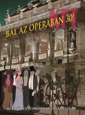 KFT - Bál az Operában 30! - Az első popkoncert az Operaházban DVD