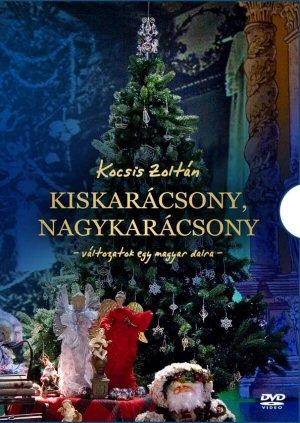 Kocsis Zoltán - Kiskarácsony, Nagykarácsony - Változatok egy magyar dalra DVD