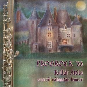 Kollár Attila (Solaris) - Progrock '55 - Kollár Attila szerzői válogatás lemeze CD