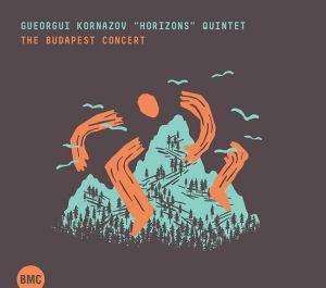 Gueorgui Kornazov Horizons Quintet - The Budapest Concert CD