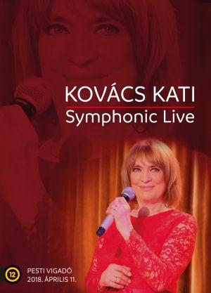 Kovács Kati - Symphonic Live: Pesti Vigadó 2018. április 11. - DVD