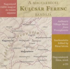 A magyarbecei Kulcsár Ferenc Bandája - Nagyenyed vidéki magyar és román népzene 2CD