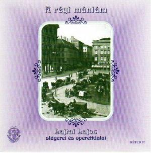 A régi mániám - Lajtai Lajos slágerei és operettdalai CD