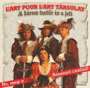 L art Pour L art Társulat - A Három Testőr és a Jeti CD