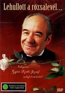 Lehullott a rózsalevél - Válogatás Győri Szabó József nótafelvételeiből DVD
