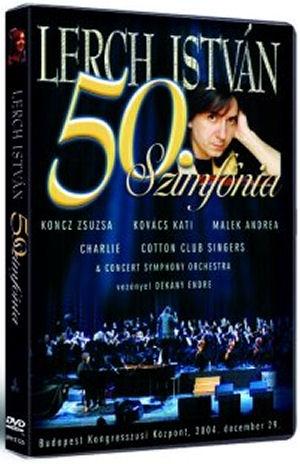 Lerch István - 50. Szimfónia - Budapest Kongresszusi Központ DVD