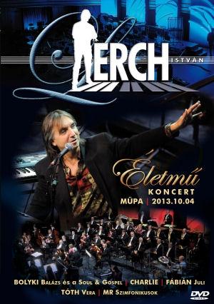 Lerch István - Életmű koncert - MÜPA 2013.10.04. - DVD