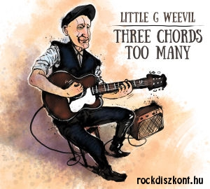 Little G Weevil (Szűcs Gábor) - Three Chords Too Many CD