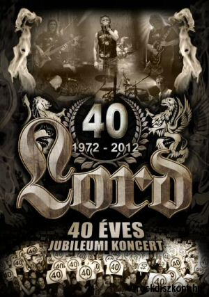 Lord - 40 Éves Jubileum (1972-2012) DVD+2CD