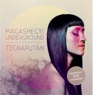 Magashegyi Underground - Tegnapután CD+DVD