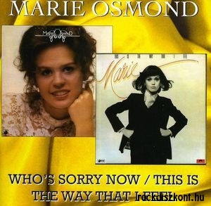 Marie Osmond - Who's Sorry Now / This Is the Way That I Feel CD