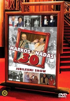 Markos-Nádas - 30 - Jubileumi Show DVD