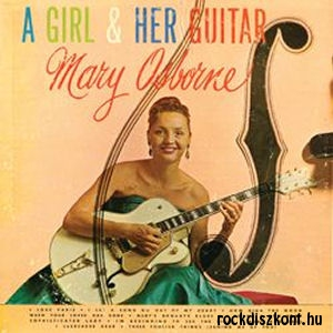 Mary Osborne - A Girl & Her Guitar CD