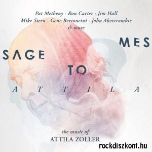 Message To Attila - The Music Of Attila Zoller - Various Artists CD