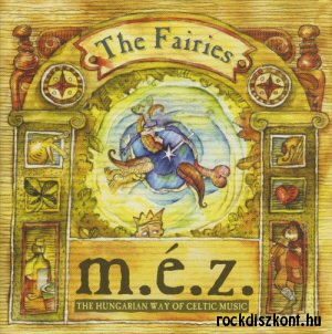 M.É.Z. - The Fairies - The Hungarian Way Of Celtic Music CD