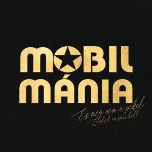 Mobilmánia - Ez még nem a pokol / Landed In Your Hell 2CD