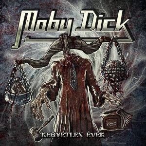 Moby Dick - Kegyetlen évek (Remake 2016) CD