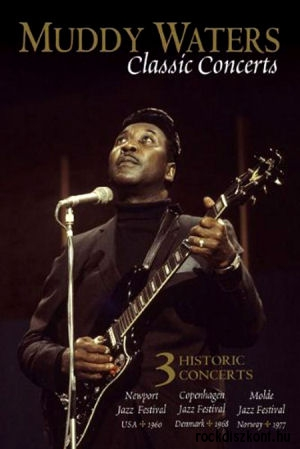 Muddy Waters - Classic Concerts - 3 Historic Concerts DVD