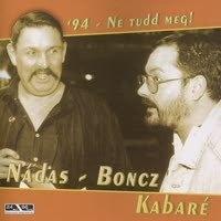 Nádas - Boncz - Kabaré 94 - Ne tudd meg! CD