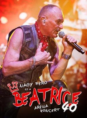 Nagy Feró és a Beatrice - Beatrice 40: Aréna koncert DVD