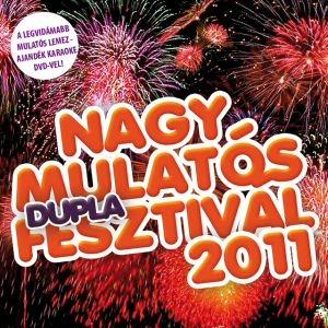 Nagy Mulatós Dupla Fesztivál 2011 - A legvidámabb mulatós lemez ajándék karaoke DVD-vel CD+DVD