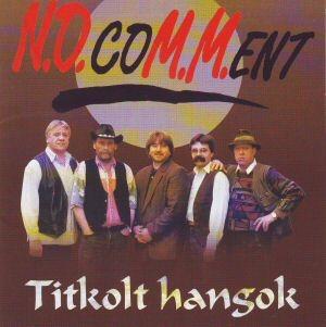 N.O.coM.M.ent - Titkolt hangok CD