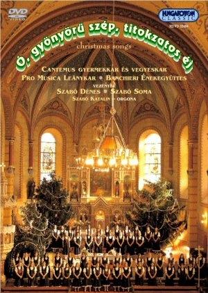 Ó, gyönyörű szép, titokzatos éj - Karácsonyi dalok - Cantemus Gyermekkar és Vegyeskar DVD