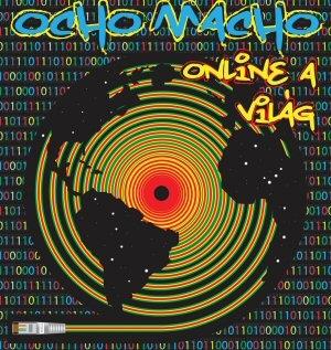 Ocho Macho - Online a Világ (Kartontokos) CD