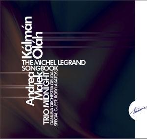 Oláh Kálmán, Malek Andrea, Trio Midnight - The Michel Legrand Songbook CD