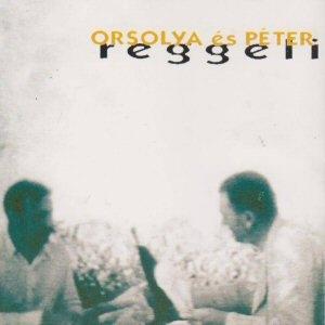 Orsolya és Péter - Reggeli CD