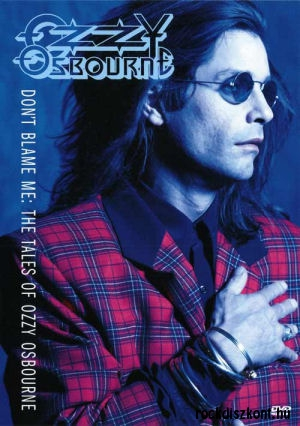 Ozzy Osbourne - Dont Blame Me - The Tales of Ozzy Osbourne DVD