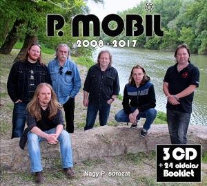 P. Mobil - 2008-2017 - Nagy P. sorozat (Baranyi évek) 3CD+24 oldalas Booklet
