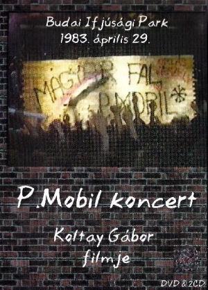 P. Mobil - Magyar Fal - Budai Ifjúsági Park 1983. április 29. - DVD+2CD