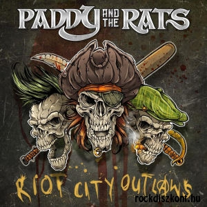 Paddy and the Rats - Riot City Outlaws CD