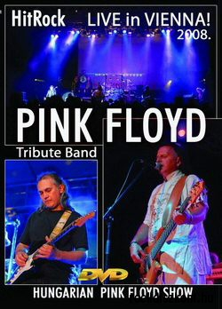 HitRock - Pink Floyd Tribute Band - Live In Vienna 2008 - Hungarian Pink Floyd Show! DVD