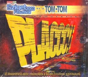 A Sziget Fesztivál 2003 és a Tom Tom Records bemutatja: Placcc! - Válogatás CD