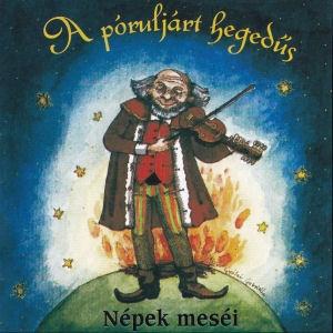 A póruljárt hegedűs - Népek meséi CD