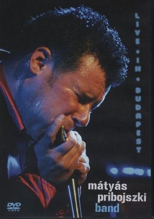 Mátyás Pribojszki Band - Live in Budapest DVD