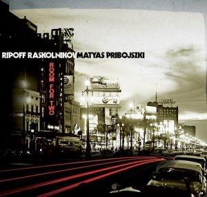 Pribojszki Mátyás - Ripoff Raskolnikov - Room for two CD