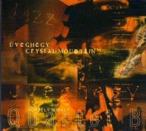 Quartet B - Üveghegy CD