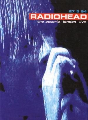 Radiohead - The Astoria London Live 27 5 94 - DVD