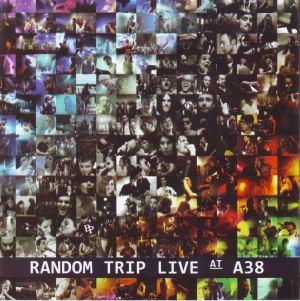 Random Trip - Live At A38 DVD