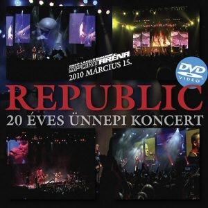 Republic - 20 éves ünnepi koncert DVD