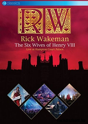 Rick Wakeman - The Six Wives of Henry VIII: Live At Hampton Court Palace DVD