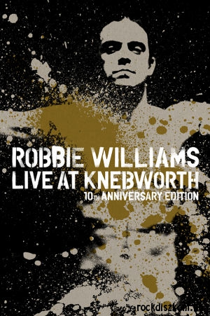 Robbie Williams - Live At Knebworth - 10th Anniversary Edition 2DVD
