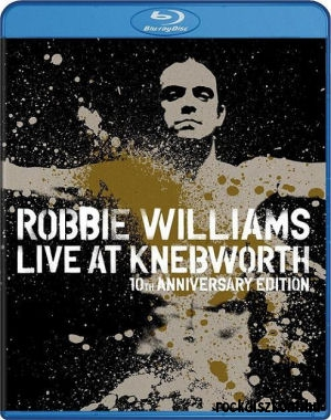 Robbie Williams - Live At Knebworth - 10th Anniversary Edition BD (Blu-ray Disc)