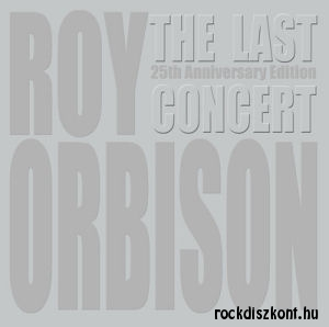 Roy Orbison - The Last Concert (25th Anniversary Edition) CD+DVD