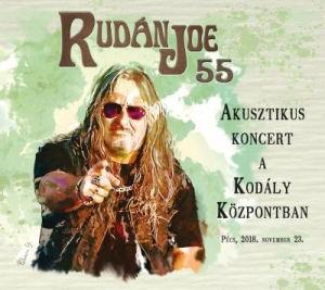 Rudán Joe - 55 - Akusztikus koncert a Kodály Központban: Pécs, 2018. november 23. - 2CD